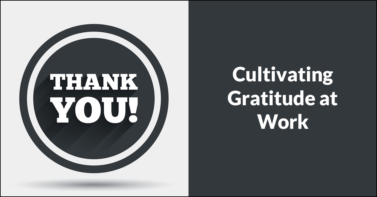 Cultivating Gratitude at Work