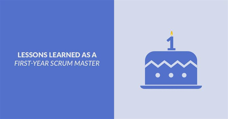 First Year Scrum Master Lessons