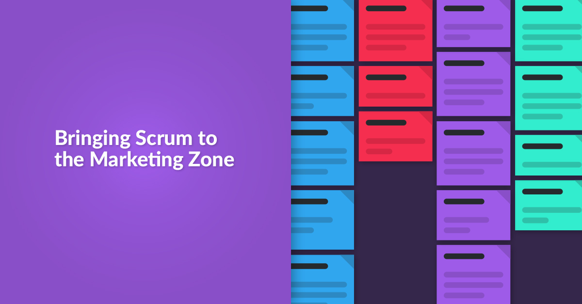 Bringing Scrum to the Marketing Zone