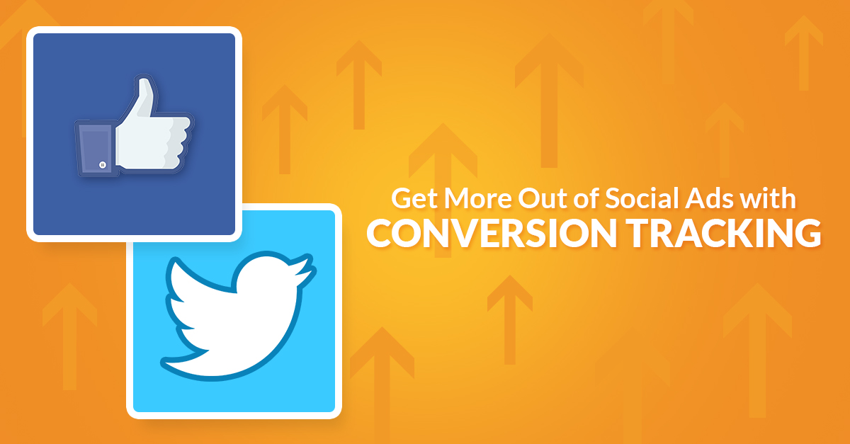 Get More With Out of Social Ads with Conversion Tracking