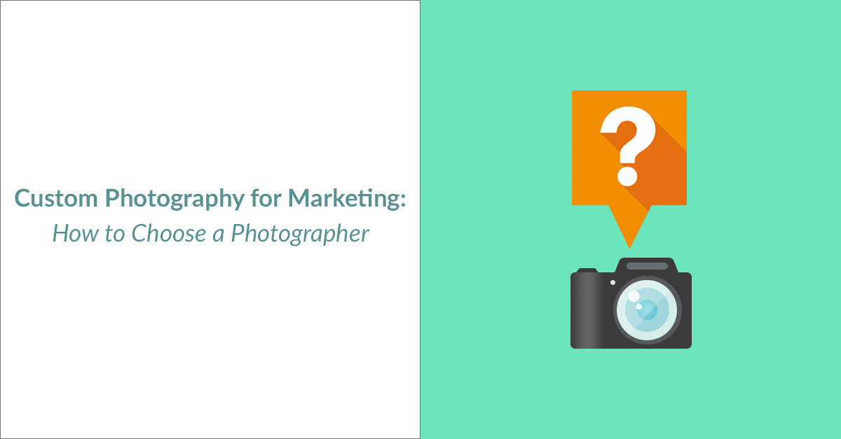 Custom Photography For Marketing – How To Choose A Photographer