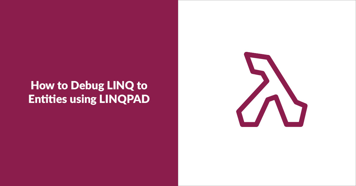 How To Debug Linq To Entities Using Linqpad Far Reach Blog