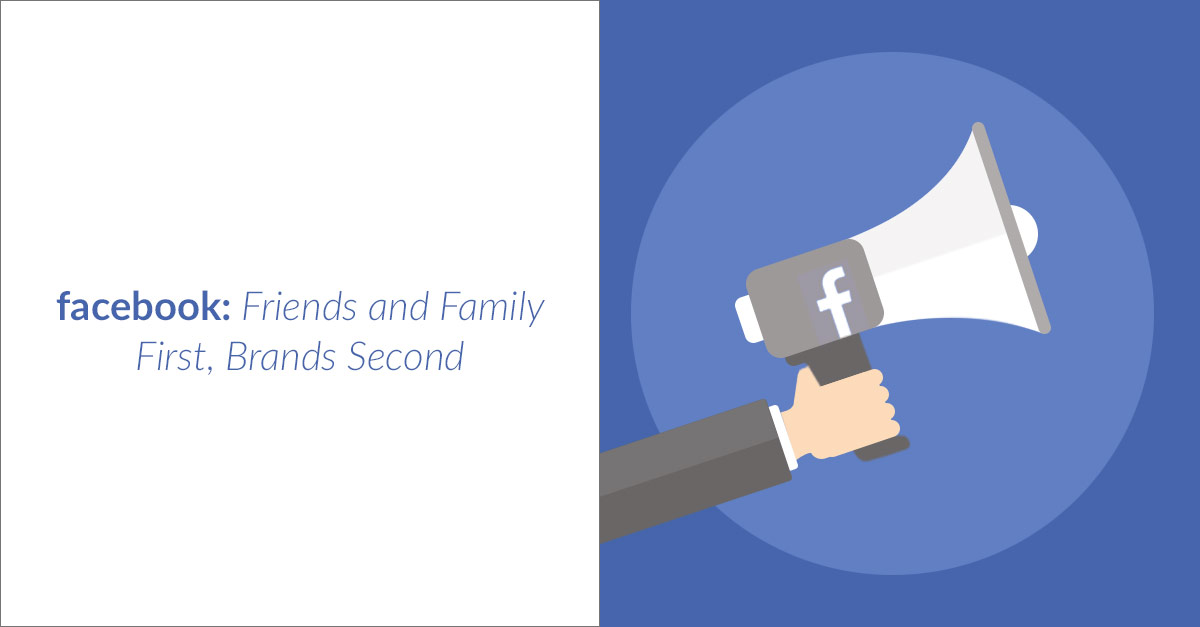 Facebook Friends and Family First, Brands Second