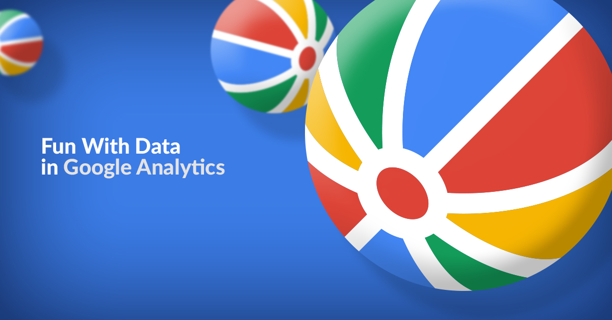 Fun With Data in Google Analytics