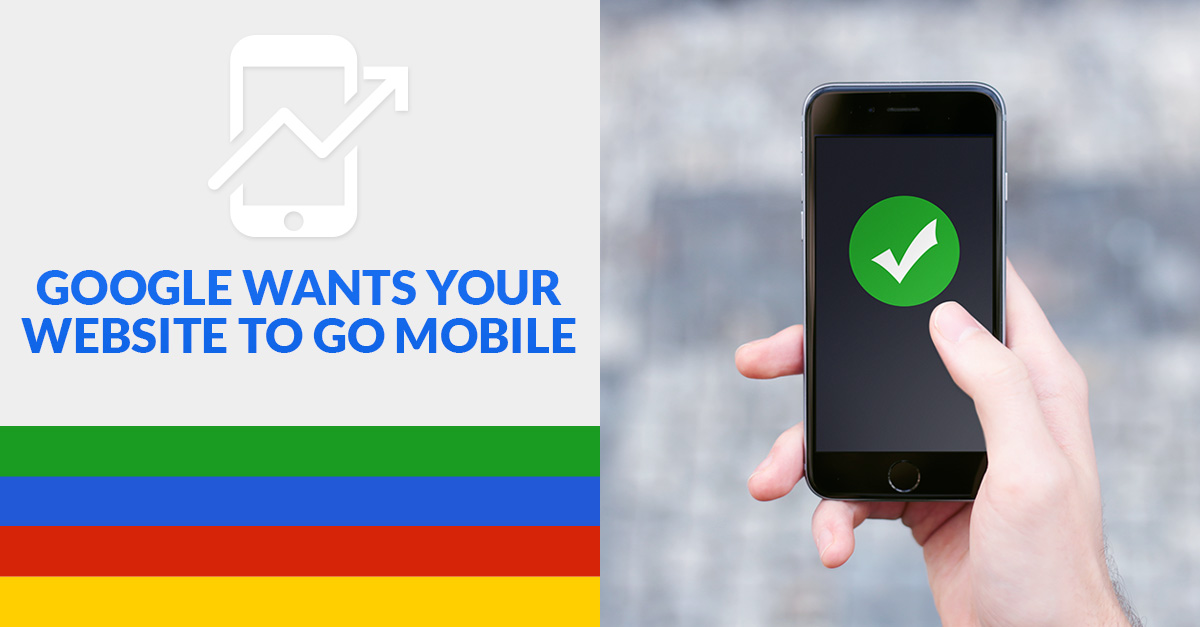 Google Wants Your Website to Go Mobile