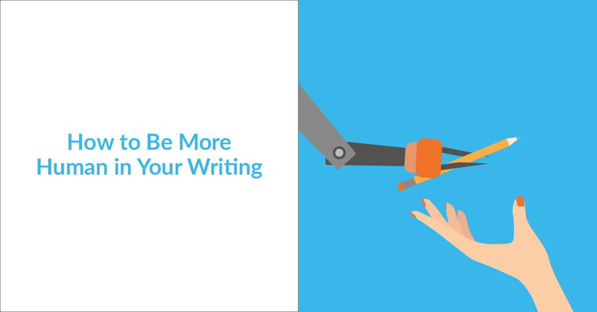 How To Be More Human In Your Writing