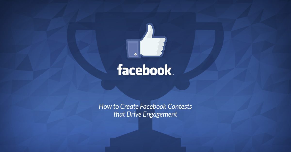 How to Create a Facebook Contest that Drives Engagement