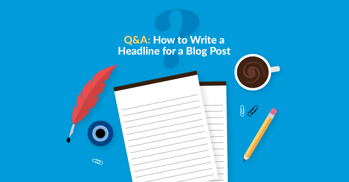 How to Write a Headline for a Blog Post