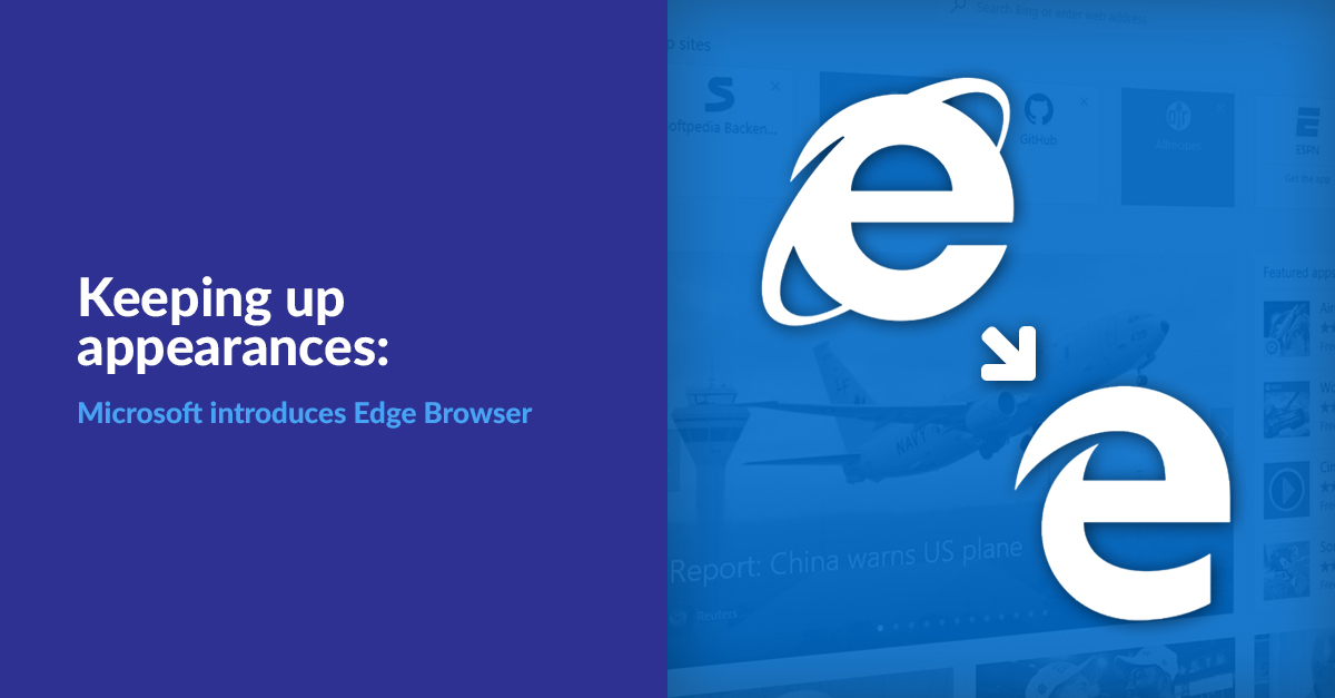 Keeping Up Appearances: Microsoft Introduces Edge Browser
