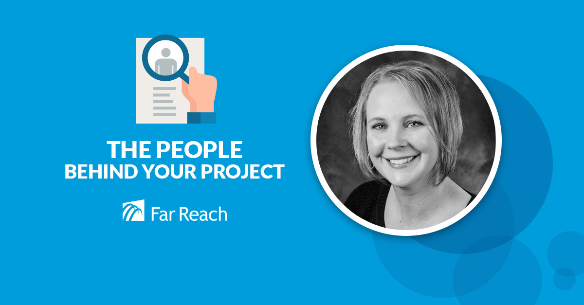 The People Behind Your Project – Angie Steffens