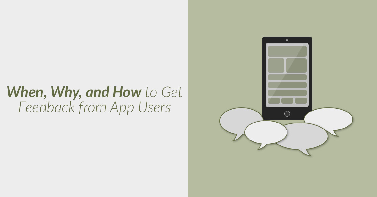 When, Why, And How To Get Feedback From App Users
